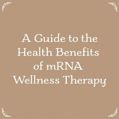 A Guide to mRNA Wellness Therapy